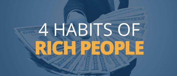 The 4 Best Habits Of Rich People