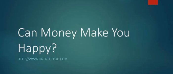Can Money Make You Happy – OneNegosyo.com